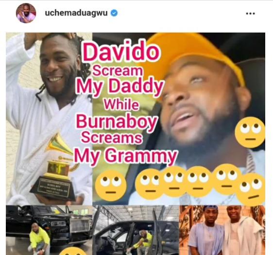 'You're Screaming Daddy While Burna Is Screaming Grammy – Uche Maduagwu Mocks Davido
