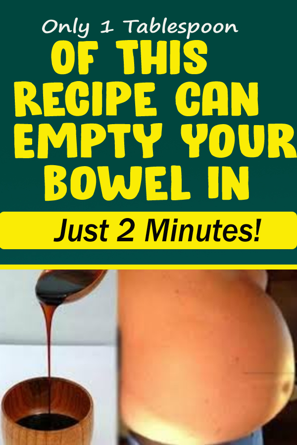 Only 1 Tablespoon Of This Recipe Can Empty Your Bowel In Just 2 Minutes!