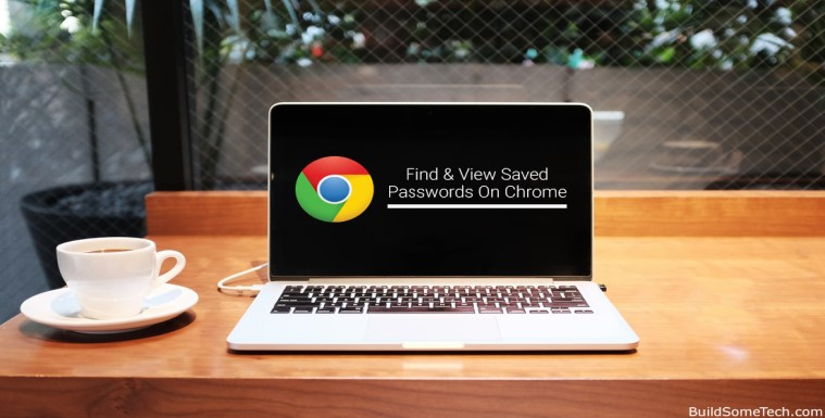 How to Find & View Saved Passwords On Chrome Browser