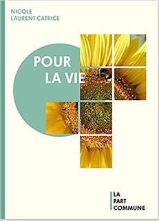 Nicole Laurent-Catrice,  Pour la vie