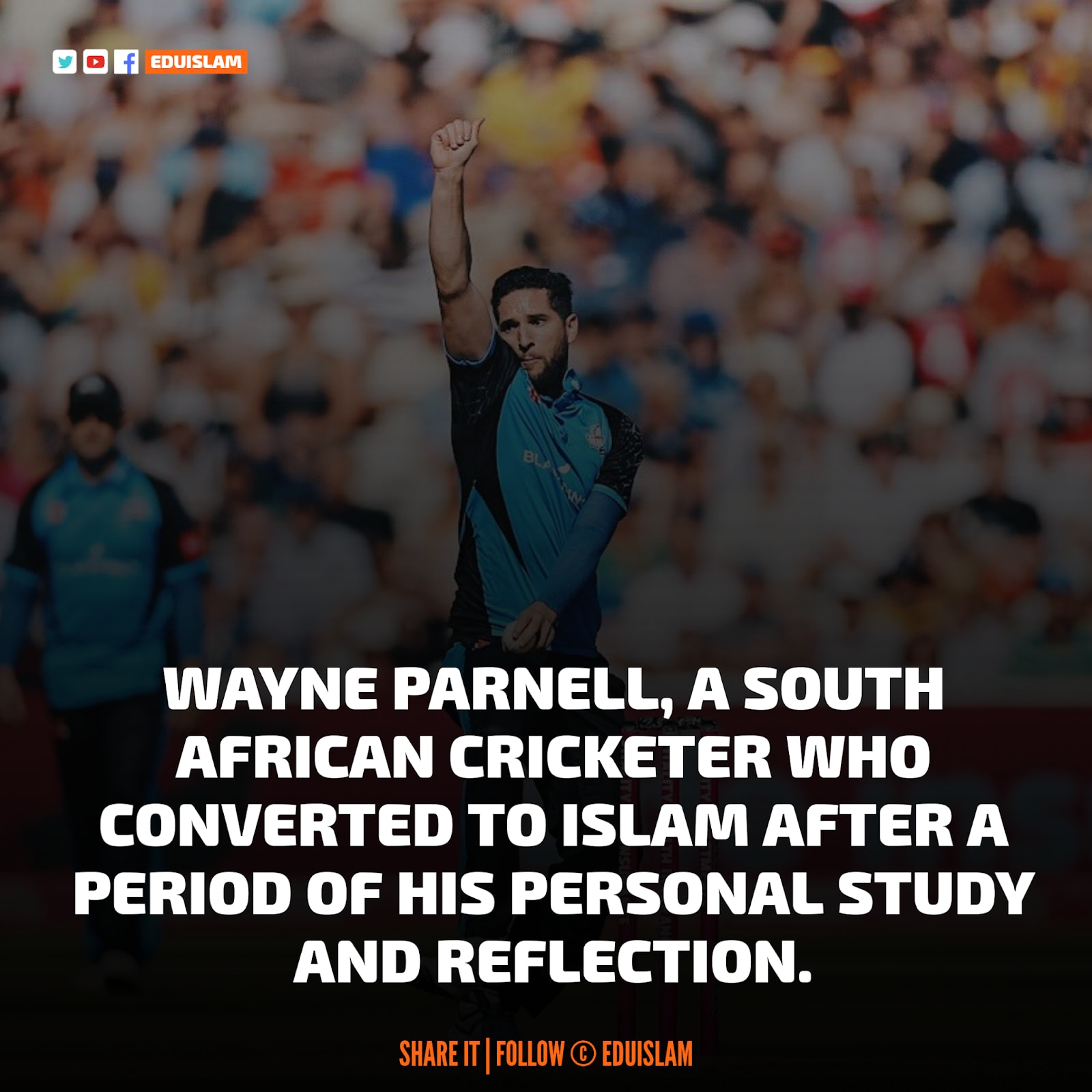 Wayne Parnell, cricketer who converted to Islam, Cricketer who became Muslim