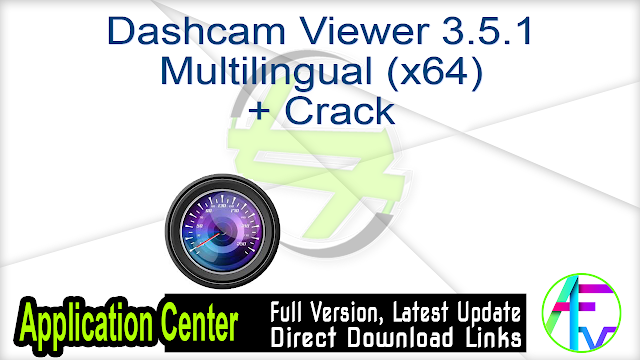 Dashcam Viewer 3.5.1 Multilingual (x64) + Crack