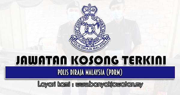 Jawatan Kosong 2021 di Polis Diraja Malaysia (PDRM)