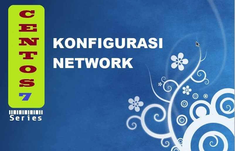 Centos 7 : Konfigurasi Network Di CentOS 7