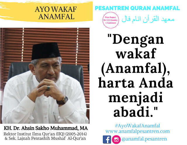 Dukungan KH. Ahsin Sakho Muhammad Program Wakaf Pesantren Qur'an Anamfal