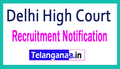 Delhi High Court Recruitment Notification