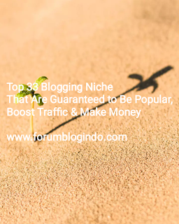 33 Topik Blog Potensial Terbaik paling Diminati 2018-It's Very Good Niche