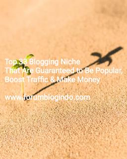 33 Topik Blog Potensial Terbaik paling Diminati 2018-It's Very Good Niche