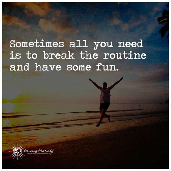Sometimes all you need is to break the routine and have some ...