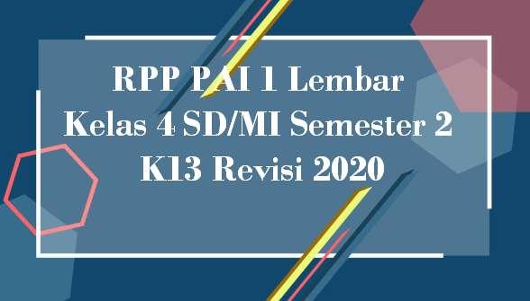 RPP PAI 1 Lembar Kelas 4 SD/MI Semester 2 K13 Revisi 2020