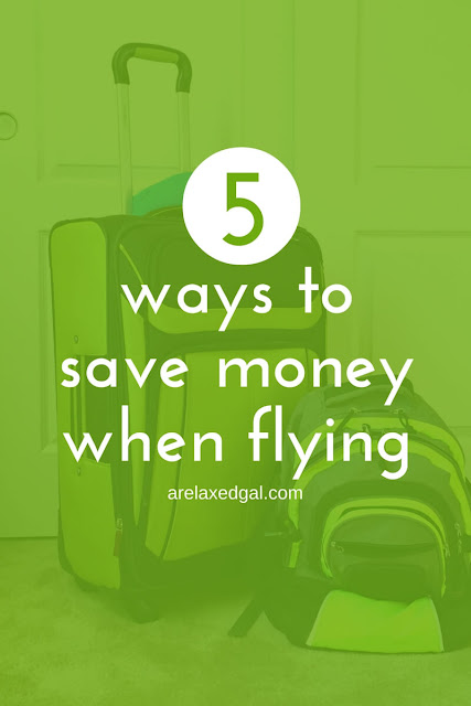 Traveling by plane doesn't have to be expensive. Here are five ways you can save money the next time  you fly. | arelaxedgal.com