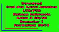 download soal dan kunci jawaban uts bahasa indonesia kelas 3 sd semester 1 kurikulum 2013