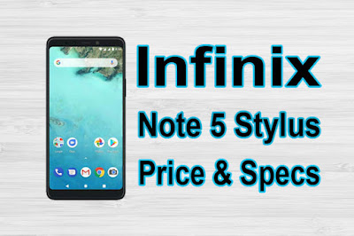 Infinix Note 5 Stylus Price and Specifications Full Details