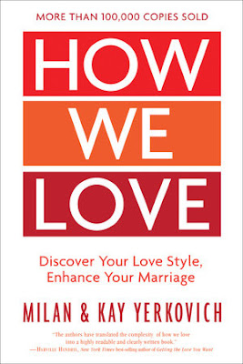 How We Love: Discover Your Love Style, Enhance Your Marriage. Milan and Kay Yerkovich