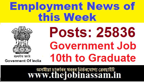 Employment News of this Week: Apply for 25836 Posts in Govt Sector