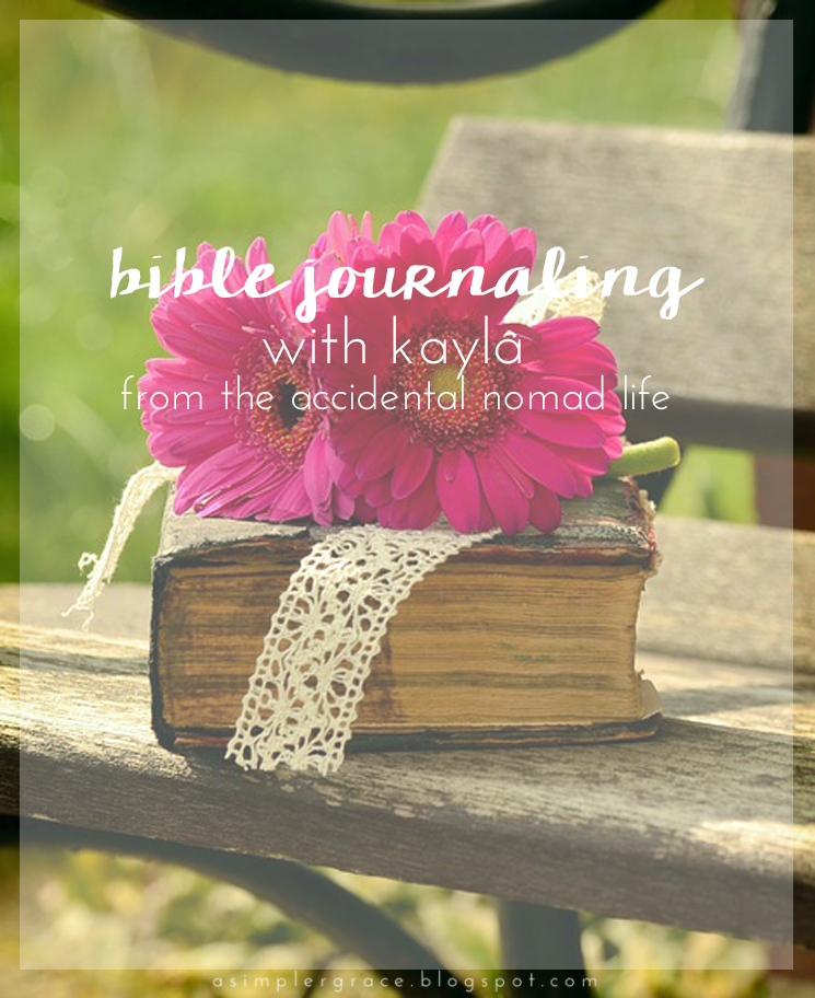 Bible Journaling with Kayla from The Accidental Nomad Life - A Simpler Grace