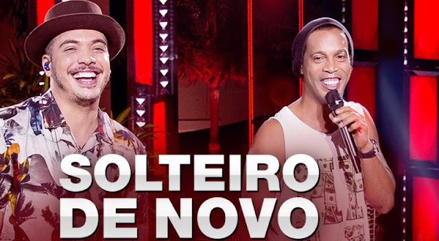 Wesley Safadão - Solteiro de Novo  Part. Ronaldinho Gaúcho