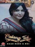 Palang Tod ( Saas Bahu & NRI) (2021) Hindi S01 EP1-3 UllU Watch Online Movies
