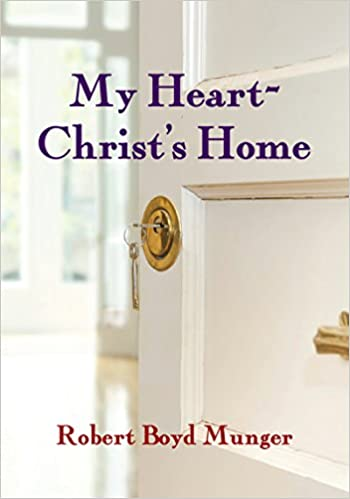 My Heart, Christ's Home by Robert Munger