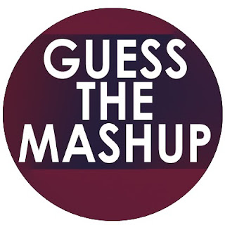 Guess the Mashup Monday