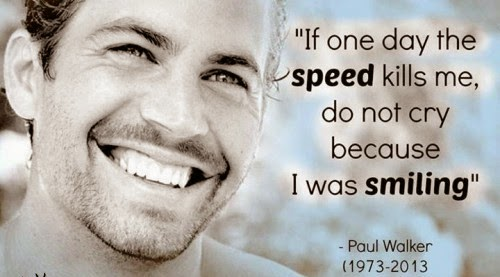 Paul Walker S Best Quote: That's Life
