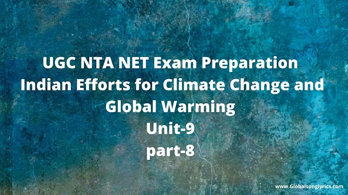 UGC NTA NET Exam Preparation | Indian Efforts for Climate Change and Global Warming| Unit-9|part-8|