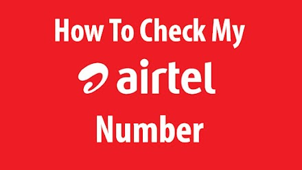 How To Know my Airtel Number - Check Airtel Number, Balance, Data Usage Via USSD Codes, App