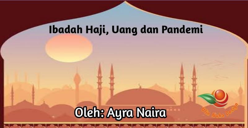 Ibadah Haji, Uang dan Pandemi