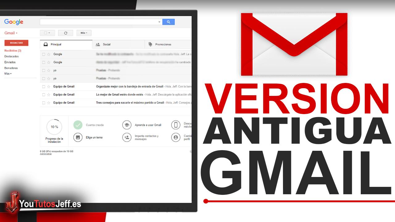 Como volver al Diseño Antiguo de Gmail - Fácil y Rápido