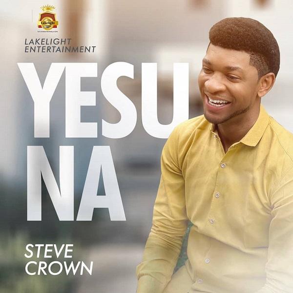 [Audio + Video] Yesu Na - Steve Crown