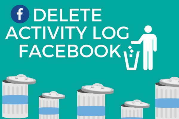 Delete Activity Log Facebook