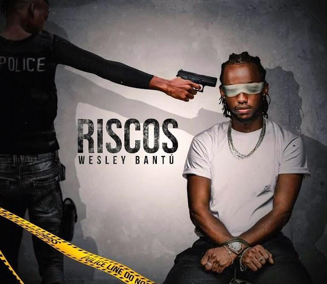 Wesley Bantu - Riscos [ Download] mp3