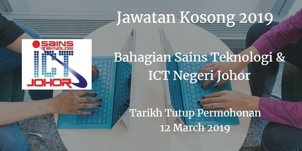 Jawatan Kosong Bahagian Sains Teknologi & ICT Negeri Johor 12 March 2019