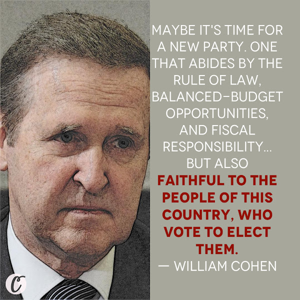 Maybe it's time for a new party. One that abides by the rule of law, balanced-budget opportunities, and fiscal responsibility...but also faithful to the people of this country, who vote to elect them. — William Cohen, Former GOP Senator and Defense secretary