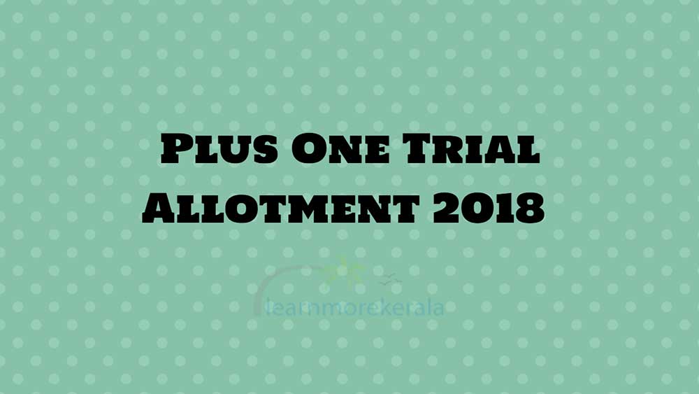 plus one trial allotment 2018 result hscap admission