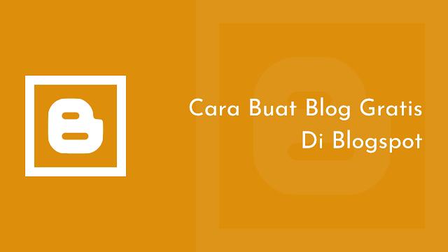 cara buat blog gratis, cara buat blog blogspot, cara buat blog pribadi, cara buat blog tanpa modal