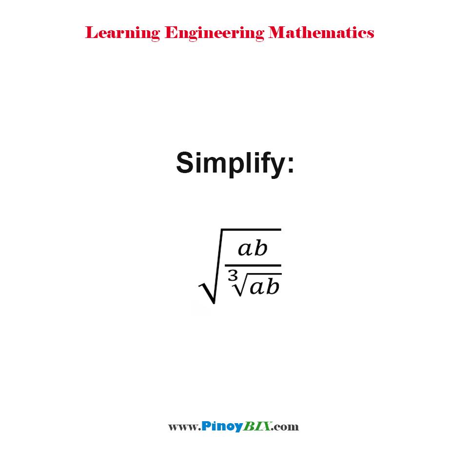 Simplify: √(ab/∛ab)