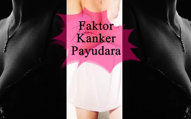 Faktor-Faktor Kanker Payudara Pada Wanita