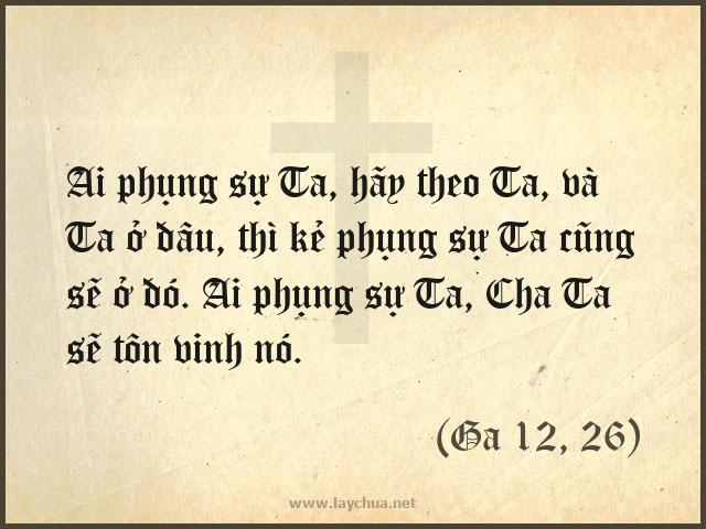 Ai phụng sự Ta thì Cha Ta sẽ tôn vinh nó