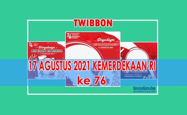 Kumpulan Link Twibbon 17 Agustus 2021 HUT RI Ke 76
