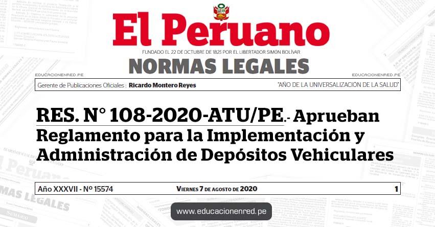 RES. N° 108-2020-ATU/PE.- Aprueban Reglamento para la Implementación y Administración de Depósitos Vehiculares