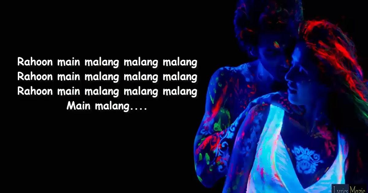Malang Full Song Lyrics Malang Hindi Song Lyrics Malang Movie Title Track