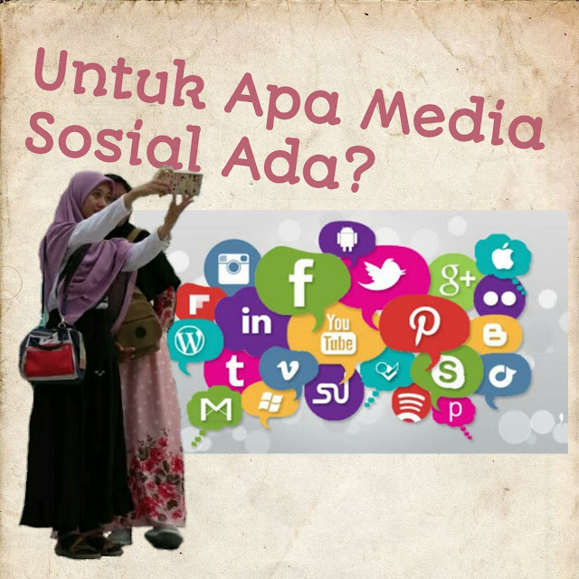 Untuk Apa Media Sosial Ada?
