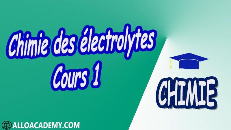 Chimie des électrolytes - Cours 1 pdf