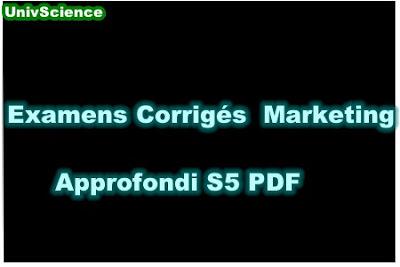 Examens Corrigés Marketing Approfondi S5 PDF.