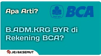 arti keterangan B.ADM.KRG BYR di Rekening BCA