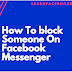 How to block someone on Facebook messenger