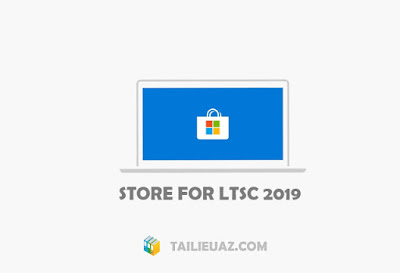 cài Microsoft Store cho Windows 10 LTSC