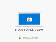Cách cài Microsoft Store cho Windows 10 LTSC mới nhất 2020