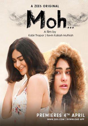 Moh 2019 Zee5 Original Hindi Short Film Download 720p HDRip